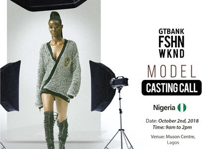 The 2018 GTBank Fashion Weekend Model Casting Call Holds October 2nd